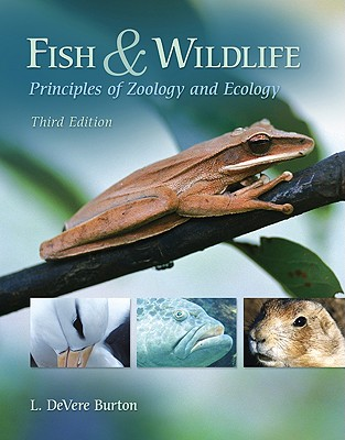 Fish & Wildlife: Principles of Zoology and Ecology - Burton, L DeVere