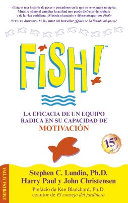 Fish! - Lundin, Stephen C, PhD, and Christensen, John, and Blanchard, Ken