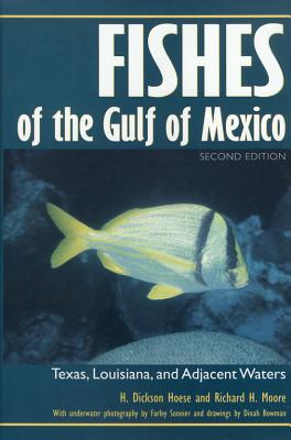Fishes of the Gulf of Mexico: Texas, Louisiana, and Adjacent Waters, Second Edition - Moore, Richard, and Hoese, H Dickson