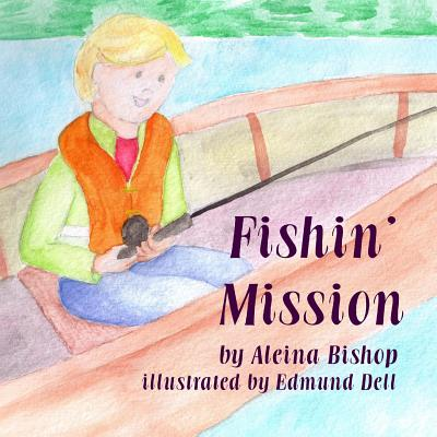 Fishin' Mission - Bishop, Aleina