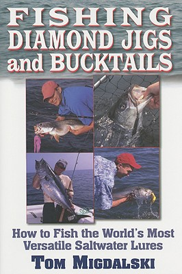 Fishing Diamond Jigs and Bucktails - Migdalski, Tom
