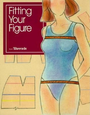 Fitting Your Figure - Threads Magazine, and Threads (Editor)