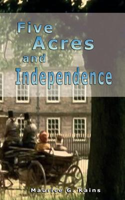 Five Acres and Independence - Arancibia Clavel, Roberto, and Kains, Maurice G