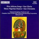 Five African Songs; San Gloria; Three Nigerian Dances; San Chronicle