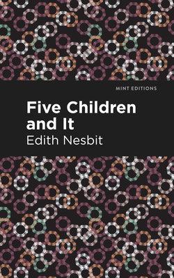 Five Children and It - Nesbit, Edith, and Editions, Mint (Contributions by)