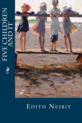 Five Children and It - Nesbit, Edith, and Montoto, Maxim (Editor)