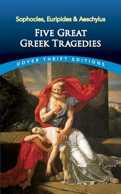Five Great Greek Tragedies: Sophocles, Euripides and Aeschylus - Sophocles, and Euripides, and Aeschylus