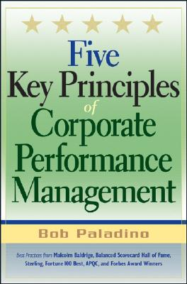 Five Key Principles of Corporate Performance Management - Paladino, Bob