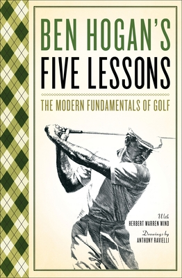 Five Lessons: The Modern Fundamentals of Golf - Hogan, Ben, and Wind, Herbert Warren