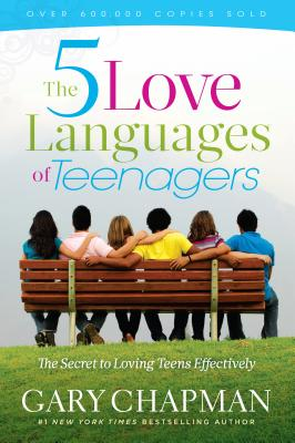 Five Love Languages of Teenagers - Chapman, Gary