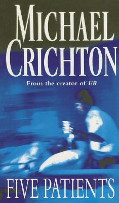 Five Patients - Crichton, Michael