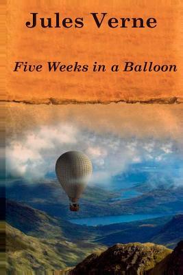 Five Weeks in a Balloon - Verne, Jules