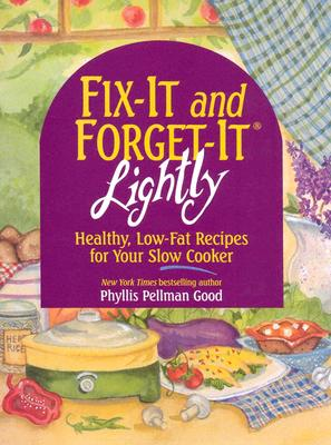 Fix-It and Forget-It Lightly: Healthy Low-Fat Recipes for Your Slow Cooker -