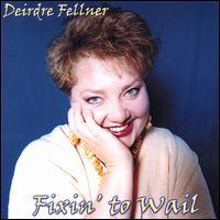 Fixin' to Wail - Deirdre Fellner