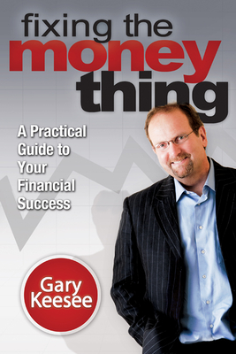 Fixing the Money Thing - Keesee, Gary