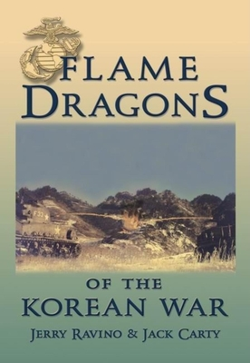 Flame Dragons of the Korean War - Ravino, Jerry, and Carty, Jack