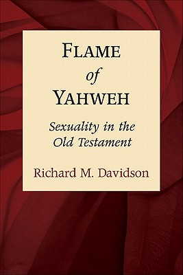 Flame of Yahweh - Davidson, Richard M