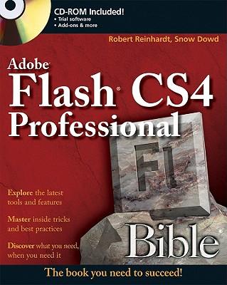 Flash CS4 Professional Bible - Reinhardt, Robert, and Dowd, Snow
