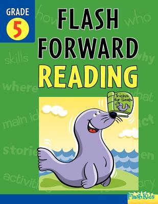 Flash Forward Reading: Grade 5 (Flash Kids Flash Forward) - Flash Kids (Editor)