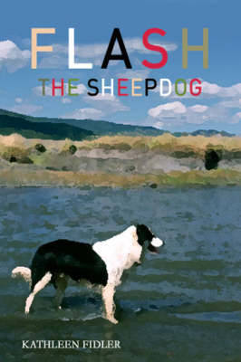 Flash the Sheep Dog - Fidler, Kathleen