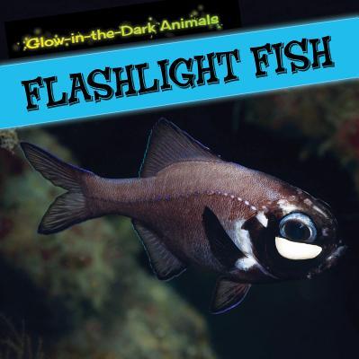 Flashlight Fish - McAneney, Caitie, and McAneney, Caitlin