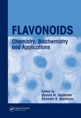 Flavonoids: Chemistry, Biochemistry and Applications - Andersen, Oyvind M