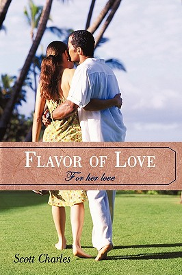 Flavor of Love: For Her Love - Charles, Scott