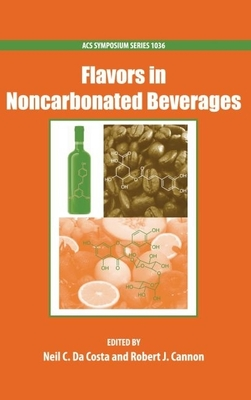 Flavors in Noncarbonated Beverages - Da Costa, Neil (Editor), and Cannon, Robert (Editor)