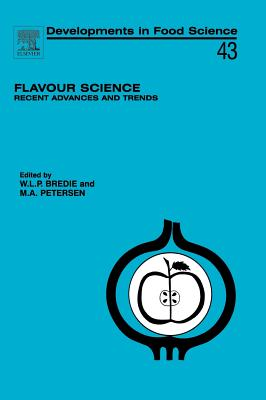 Flavour Science: Recent Advances and Trends - Bredie, Wender L P (Editor), and Petersen, Mikael Agerlin (Editor)