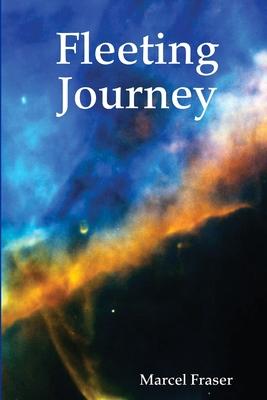 Fleeting Journey - Fraser, Marcel