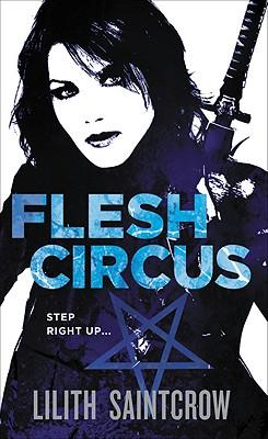 Flesh Circus - Saintcrow, Lilith