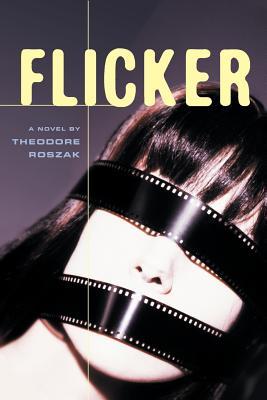 Flicker - Roszak, Theodore