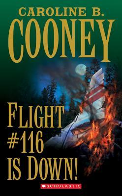 Flight #116 is Down! - Cooney, Caroline B