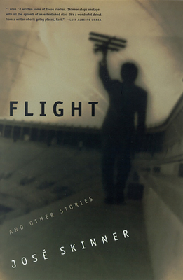 Flight and Other Stories - Skinner, Jose