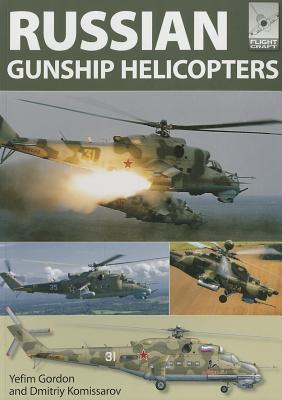 Flight Craft: Russian Gunship Helicopters - Yefim, Gordon, and Komissarov, Dmitriy (Translated by)