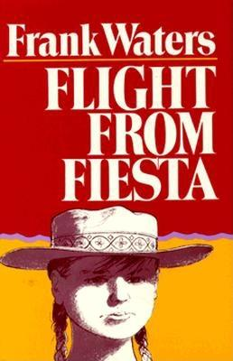 Flight from Fiesta - Waters, Frank