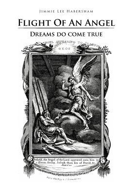 Flight of an Angel: Dreams Do Come True - Habersham, Jimmie Lee
