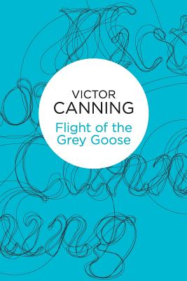 Flight of the Grey Goose - Canning, Victor