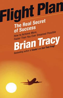 Flight Plan: The Real Secret of Success - Tracy, Brian