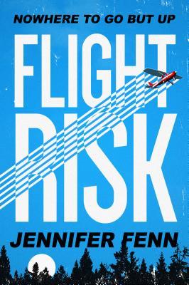 Flight Risk - Fenn, Jennifer