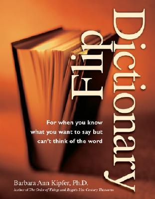 Flip Dictionary Flip Dictionary - Kipfer, Barbara Ann, Ph.D.