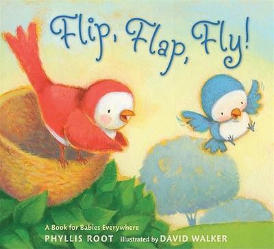 Flip, Flap, Fly! - Root, Phyllis, and Walker, David (Illustrator)