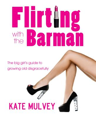 Flirting with the Barman - Mulvey, Kate