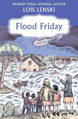 Flood Friday - Lenski, Lois