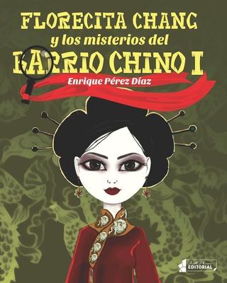 Florecita Chang y los misterios del Barrio Chino - Perez Diaz, Enrique