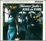 Florence Joelle's Kiss Of Fire