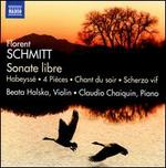 Florent Schmitt: Sonate libre