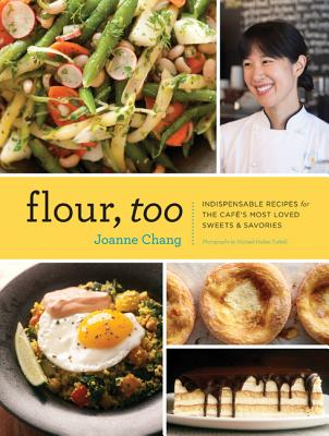 Flour, Too: Indispensable Recipes for the Cafe's Most Loved Sweets & Savories - Chang, Joanne, and Turkell, Michael Harlan (Photographer)