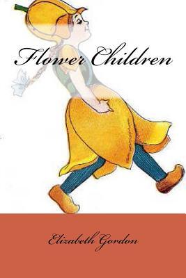 Flower Children - Gordon, Elizabeth