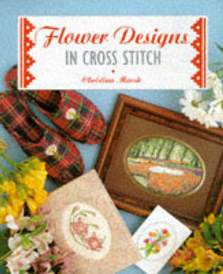 Flower Designs in Cross Stitch - Marsh, Christina, R.N.